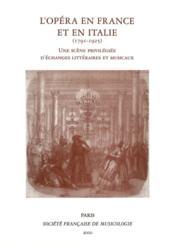 L'opéra en France et en Italie (1791-1925), une scène privilégiée d'échanges littéraires et musicaux - Couverture - Format classique