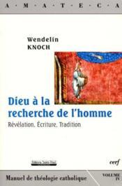 Dieu a la recherche de l'homme - revelation, ecriture, tradition - Couverture - Format classique