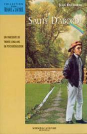 Saute d'abord ! un parcours de trente-cinq ans en psychoeducation - Couverture - Format classique