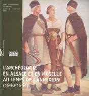 Archéologie en Alsace et en Moselle au temps de l'annexion (1940-1944) - Couverture - Format classique
