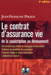 Le contrat d'assurance vie de la souscription au dénouement (6e édition) - Couverture - Format classique