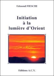Initiation à la lumière d'Orient - Couverture - Format classique