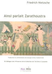 Ainsi parlait Zarathoustra ; en dialogue avec 40 oeuvres de la collection de l'Art brut à Lausanne - Couverture - Format classique