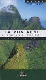 La montagne ; histoire, nature & randonnées - Couverture - Format classique