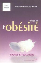 La saga de l'obesite ; causes et solutions - Intérieur - Format classique