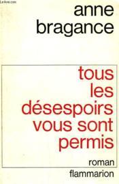 Tous Les Desespoirs Vous Sont Permis. - Couverture - Format classique