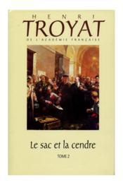 L'Oeuvre Romanesque D'Henri Troyat.. 25. Le Sac Et La Cendre - Couverture - Format classique