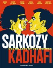 Sarkozy-Kadhafi ; des billets et des bombes - Couverture - Format classique