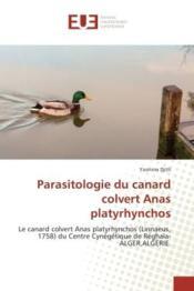 Parasitologie du canard colvert anas platyrhynchos - le canard colvert anas platyrhynchos (linnaeus - Couverture - Format classique