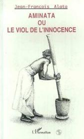 Aminata ou le viol de l'innocence - Couverture - Format classique