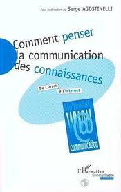Comment Penser La Communication Des Connaissances - Intérieur - Format classique