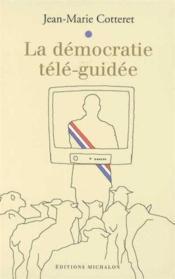 Democratie tele-guidee - Couverture - Format classique