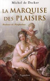 La marquise des plaisirs ; madame de pompadour - Intérieur - Format classique