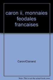 Caron II, monnaies féodales françaises - Couverture - Format classique