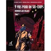 9 Vies Pour Un Six Coups - Tome1 - Honneur Aux Drames - Couverture - Format classique