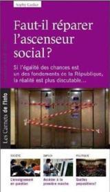 Faut il réparer l'ascenseur social ? - Couverture - Format classique