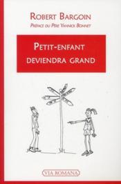 Petit Enfant Deviendra Grand - Couverture - Format classique