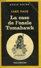 Collection : Serie Noire N° 1804 La Case De L'Oncle Tomahawk - Couverture - Format classique