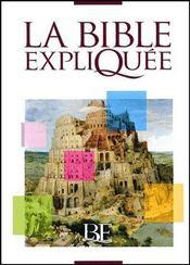 La Bible expliquée - Couverture - Format classique