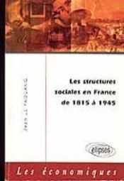 Les Structures Sociales En France De 1815 A 1945 - Intérieur - Format classique