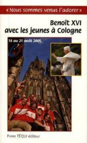 Benoit Xvi Avec Les Jeunes A La Cologne ; 18 Au 21 Aout 2005 - Couverture - Format classique