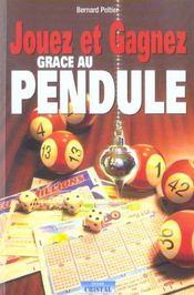 Jouez et gagner grace au pendule - Intérieur - Format classique