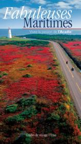 Fabuleuses maritimes ; vivez la passion de l'Acadie - Couverture - Format classique