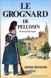 Grognard de pelussin - Couverture - Format classique