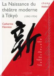 La naissance du théâtre moderne à Tokyo - Couverture - Format classique