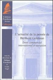 Actualité de la pensée de Berthod Goldman ; droit commercial international et européen - Couverture - Format classique