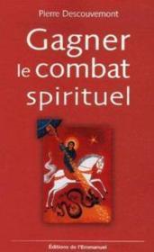 Gagner le combat spirituel - Couverture - Format classique