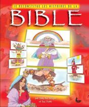 Je reconstitue les histoires de la Bible - Couverture - Format classique