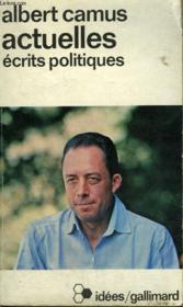 Actuelles Ecrits Politiques. Collection : Idees N° 376 - Couverture - Format classique