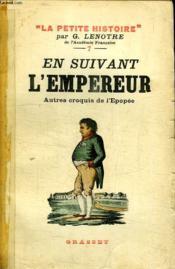 En Suivant L Empereur. Autres Croquis De L Epopee. - Couverture - Format classique