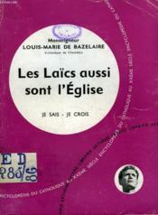 Les Laics Aussi Sont L'Eglise. Collection Je Sais-Je Crois N° 86. Encyclopedie Du Catholique Au Xxeme. - Couverture - Format classique