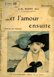 Et L'Amour Ensuite. Collection : Select Collection N° 174 - Couverture - Format classique
