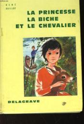 La Princesse La Biche Et Le Chevalier - Couverture - Format classique