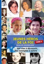 Jeunes héros de la foi t.2 - Couverture - Format classique