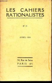 LES CAHIERS RATIONALISTES -N° 31 - AVRIL 1934 / La querelle des humanités et le role des ciences naturelles dans un enseignement de culture generale / etc... - Couverture - Format classique