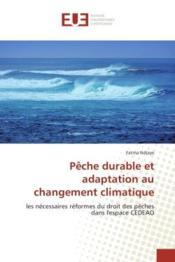 Peche durableet adaptation au changement climatique - les necessaires reformes du droit des peches d - Couverture - Format classique