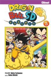 Dragon Ball SD T.5 ; le combat à mort des guerriers ! - Couverture - Format classique