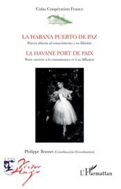 La habana puerto de paz, puerta abierta al conocimiento y su difusión ; la Havane port de paix, porte ouverte à la connaissance et à sa diffusion - Couverture - Format classique