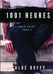 Grim tales, t.1 ; 1001 heures - Couverture - Format classique