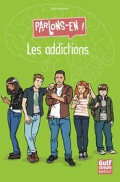 Les addictions : parlons-en ! - Couverture - Format classique
