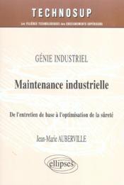 Genie Industriel Maintenance Industrielle De L'Entretien De Base A L'Optimisation De La Surete - Couverture - Format classique