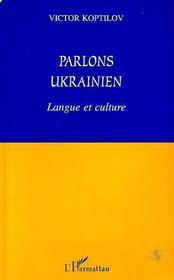 Parlons Ukrainien ; Langue Et Culture - Intérieur - Format classique