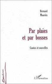 Par plaies et bosses ; contes et nouvelles - Intérieur - Format classique