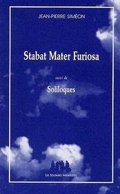 Stabat mater furiosa ; soliloques - Intérieur - Format classique