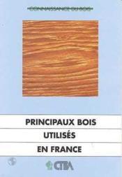 Principaux Bois Utilises En France - Couverture - Format classique