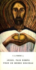 Jesus, Pain Rompu Pour Un Monde Nouveau - Couverture - Format classique